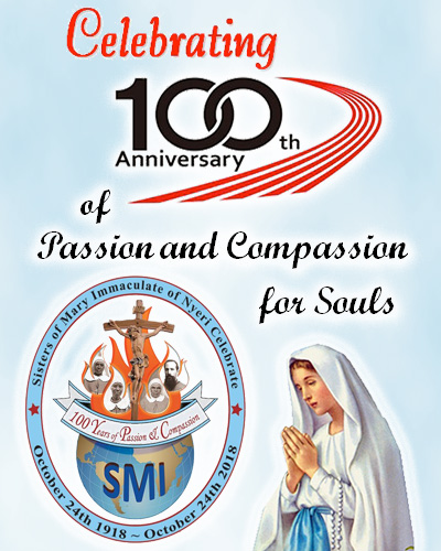 Celebrating 100th Anniversary of God's Passion and Compassion the Missionary Sisters of Mary Immaculate or Nyeri